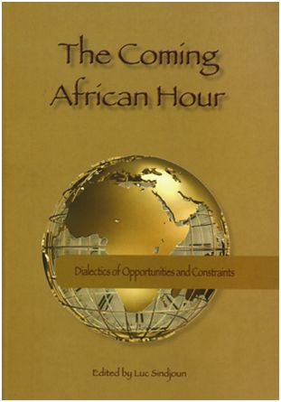 The Coming African Hour: Dialectics of Opportunities and Constraints