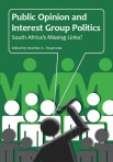 Public Opinion and Interest Group Politics: South Africa's Missing Links?