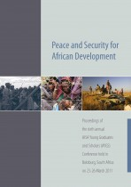 Peace and Security for African Development: Proceedings of the sixth annual AYGS Conference held in Boksburg, South Africa on 23-26 March 2011