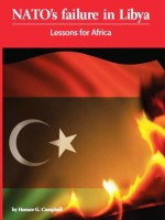 NATO and the catastrophic failure in Libya: Lessons for Africa in the forging of African Unity
