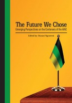 The Future We Chose: Emerging Perspectives on the Centenary of the ANC