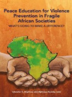 Peace Education for Violence Prevention in Fragile African Societies: What's Going to Make a Difference?